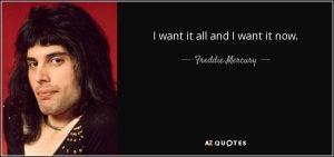 I want it all - AZ quotes